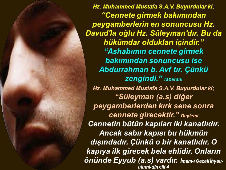 """Hz. Muhammed Mustafa S.A.V. Buyurdular ki; """"Cennete girmek bakımından peygamberlerin en sonuncusu Hz. Davud'la oğlu Hz. Süleyman'dır. Bu da hükümdar o"""