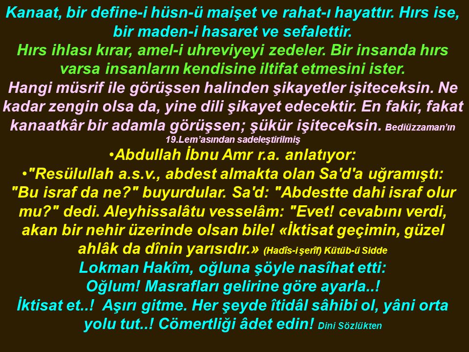 Hz.Muhammed Mustafa S.A.V. Buyurdular ki; İman iki parçadan ibarettir.