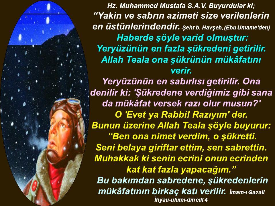 """Hz. Muhammed Mustafa S.A.V. Buyurdular ki; """"Yakin ve sabrın azimeti size verilenlerin en üstünlerindendir. Şehr b. Havşeb, (Ebu Umame'den) Haberde şöy"""