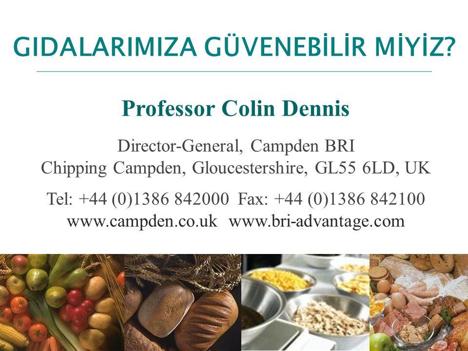 M:\lewis\ppt\Gresham Lecture - 3 December 08 GIDALARIMIZA GÜVENEBİLİR MİYİZ? Professor Colin Dennis Director-General, Campden BRI Chipping Campden, Gl