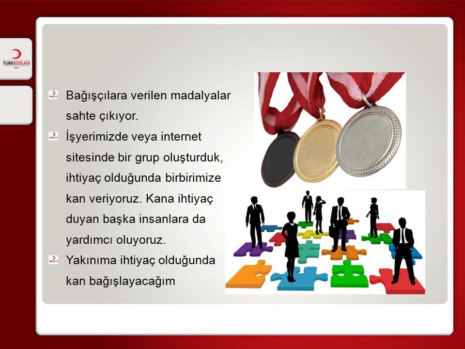 Bağışçılara verilen madalyalar sahte çıkıyor. İşyerimizde veya internet sitesinde bir grup oluşturduk, ihtiyaç olduğunda birbirimize kan veriyoruz. Ka