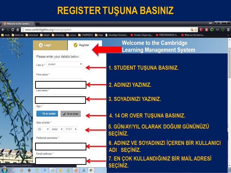 REGISTER TUŞUNA BASINIZ 1. STUDENT TUŞUNA BASINIZ.