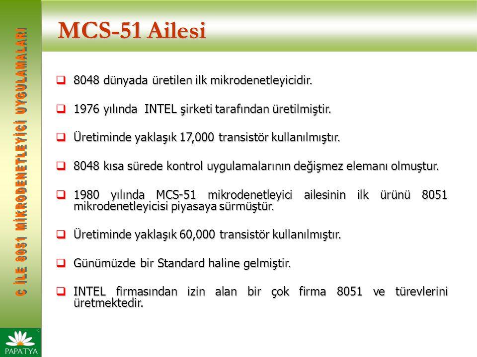 MCS-51 Ailesi  8048 dünyada üretilen ilk mikrodenetleyicidir.  1976 yılında INTEL şirketi tarafından üretilmiştir.  Üretiminde yaklaşık 17,000 tran