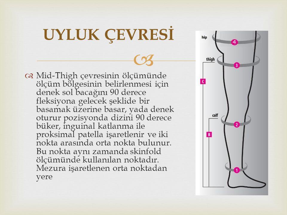   Mid-Thigh çevresinin ölçümünde ölçüm bölgesinin belirlenmesi için denek sol bacağını 90 derece fleksiyona gelecek şeklide bir basamak üzerine basa