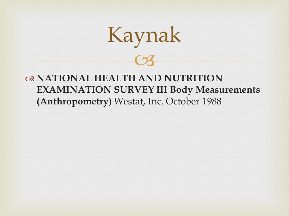   NATIONAL HEALTH AND NUTRITION EXAMINATION SURVEY III Body Measurements (Anthropometry) Westat, Inc.