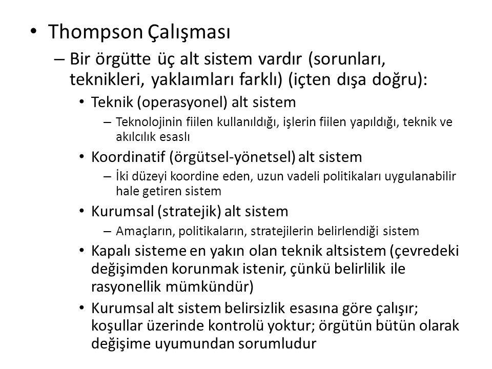 Thompson Çalışması – Bir örgütte üç alt sistem vardır (sorunları, teknikleri, yaklaımları farklı) (içten dışa doğru): Teknik (operasyonel) alt sistem