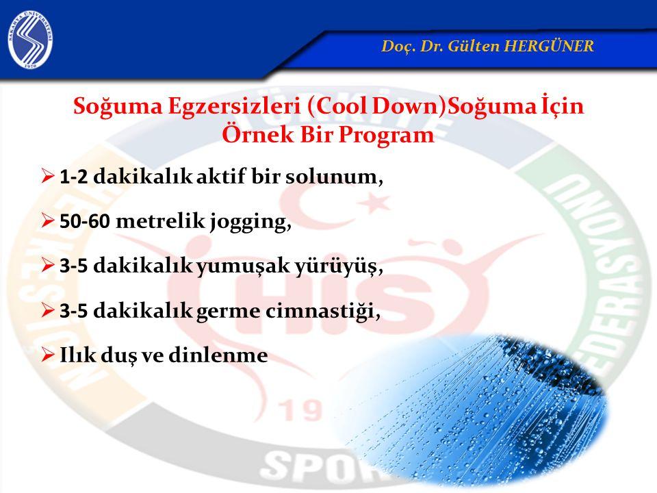 Soğuma Egzersizleri (Cool Down)Soğuma İçin Örnek Bir Program  1-2 dakikalık aktif bir solunum,  50-60 metrelik jogging,  3-5 dakikalık yumuşak yürü