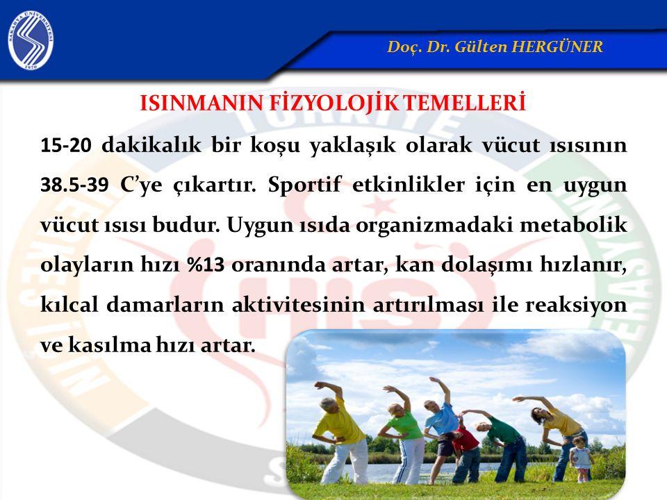 ISINMANIN FİZYOLOJİK TEMELLERİ 15-20 dakikalık bir koşu yaklaşık olarak vücut ısısının 38.5-39 C'ye çıkartır. Sportif etkinlikler için en uygun vücut