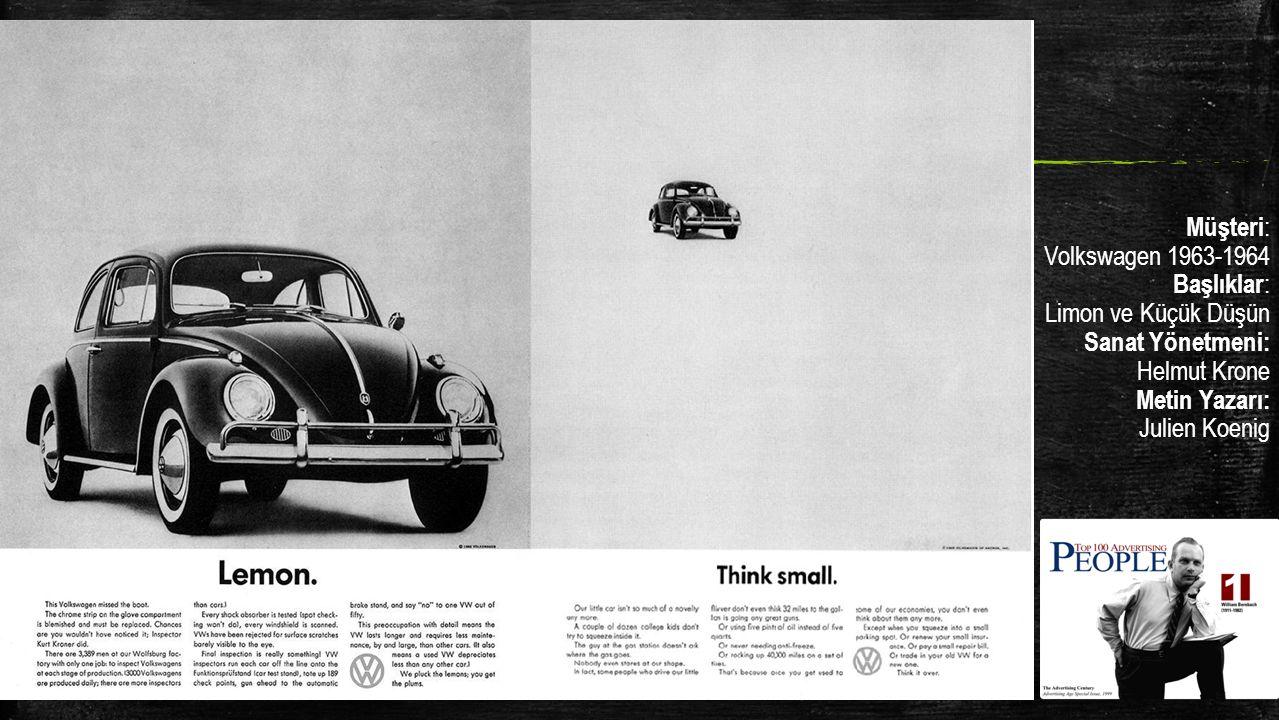 Müşteri : Volkswagen 1963-1964 Başlıklar : Limon ve Küçük Düşün Sanat Yönetmeni: Helmut Krone Metin Yazarı: Julien Koenig