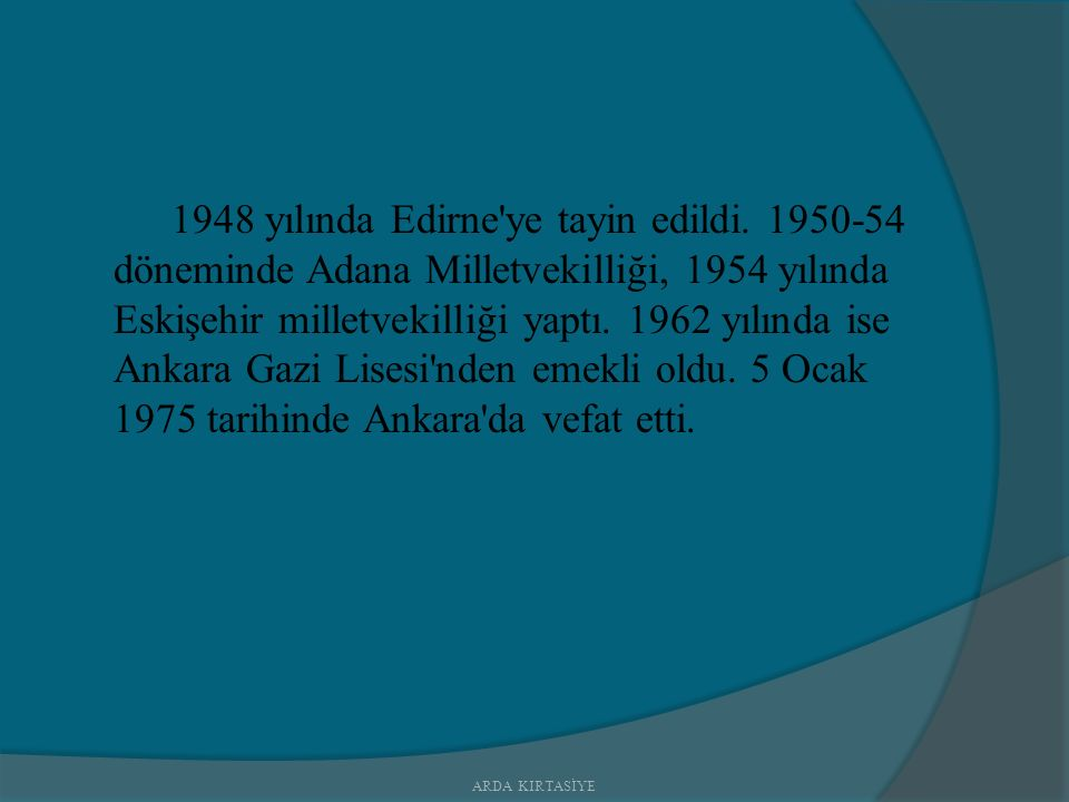 1948 yılında Edirne ye tayin edildi.