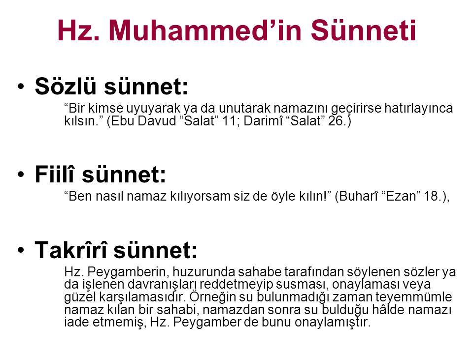 """Hz. Muhammed'in Sünneti Sözlü sünnet: """"Bir kimse uyuyarak ya da unutarak namazını geçirirse hatırlayınca kılsın."""" (Ebu Davud """"Salat"""" 11; Darimî """"Salat"""