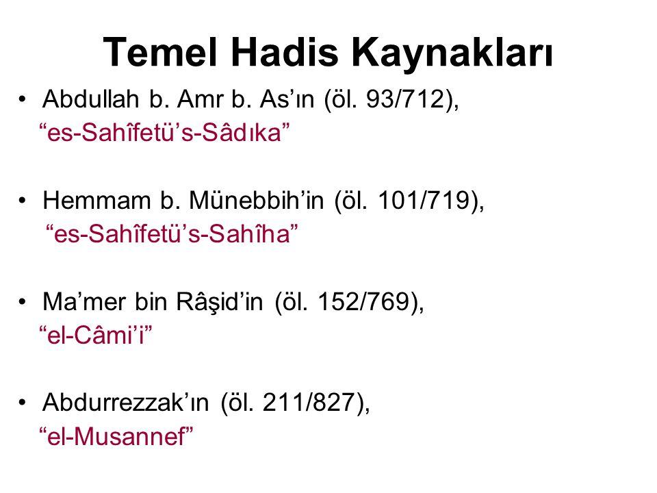 """Temel Hadis Kaynakları Abdullah b. Amr b. As'ın (öl. 93/712), """"es-Sahîfetü's-Sâdıka"""" Hemmam b. Münebbih'in (öl. 101/719), """"es-Sahîfetü's-Sahîha"""" Ma'me"""