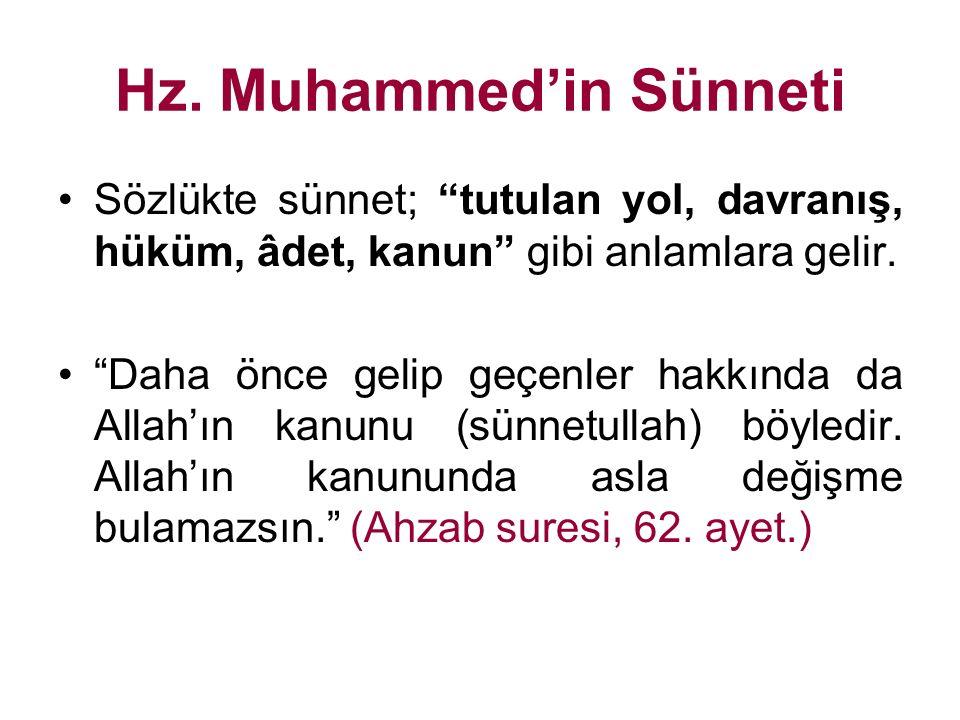 """Hz. Muhammed'in Sünneti Sözlükte sünnet; """"tutulan yol, davranış, hüküm, âdet, kanun"""" gibi anlamlara gelir. """"Daha önce gelip geçenler hakkında da Allah"""
