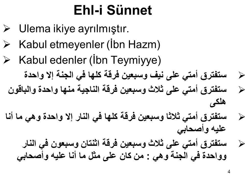 4 Ehl-i Sünnet  Ulema ikiye ayrılmıştır.
