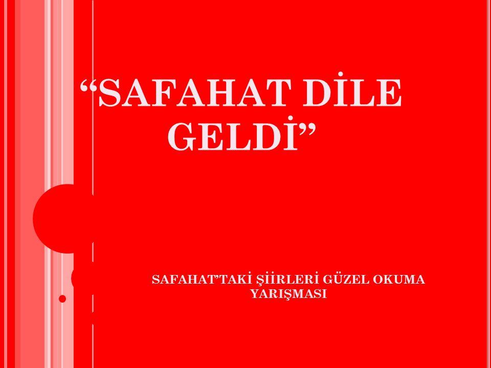 """""""SAFAHAT DİLE GELDİ"""" SAFAHAT'TAKİ ŞİİRLERİ GÜZEL OKUMA YARIŞMASI"""