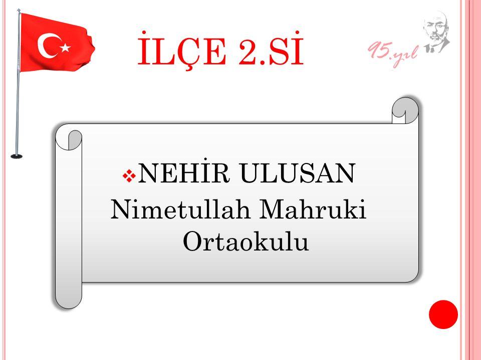 İLÇE 2.Sİ NNEHİR ULUSAN Nimetullah Mahruki Ortaokulu