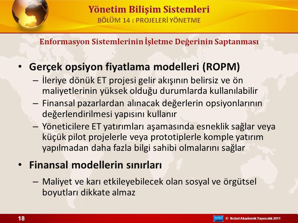 © Nobel Akademik Yayıncılık 2011 Yönetim Bilişim Sistemleri Gerçek opsiyon fiyatlama modelleri (ROPM) – İleriye dönük ET projesi gelir akışının belirs