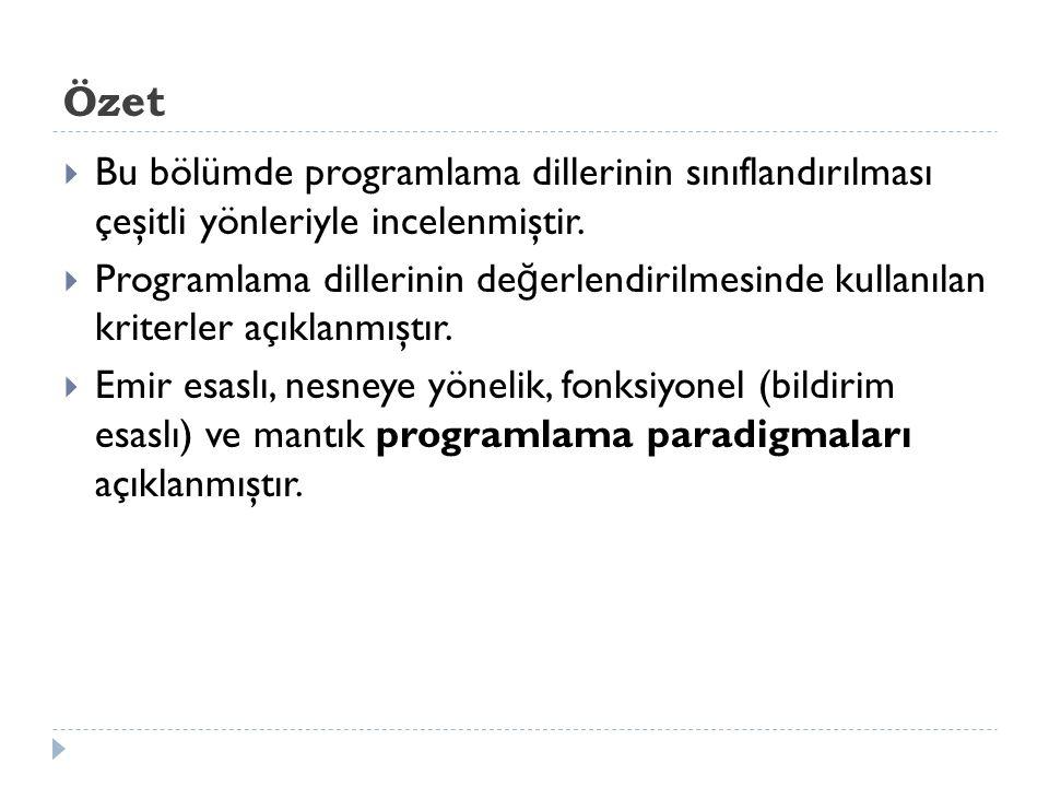 Özet  Bu bölümde programlama dillerinin sınıflandırılması çeşitli yönleriyle incelenmiştir.