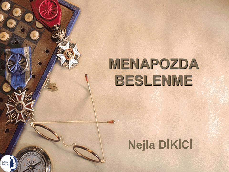 MENAPOZDA BESLENME Nejla DİKİCİ