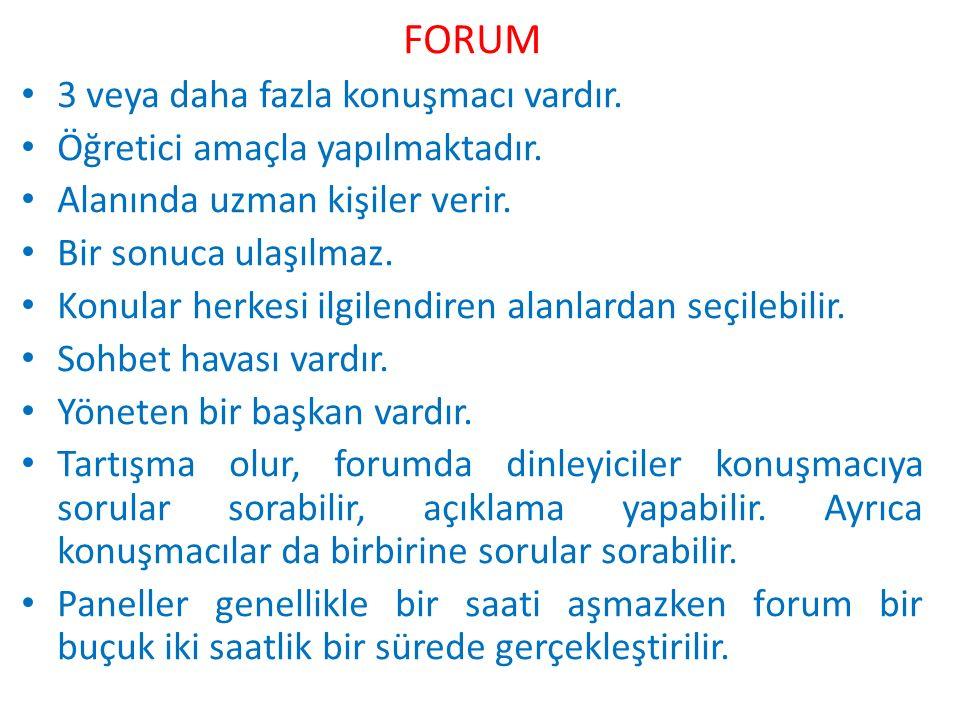 FORUM 3 veya daha fazla konuşmacı vardır. Öğretici amaçla yapılmaktadır.