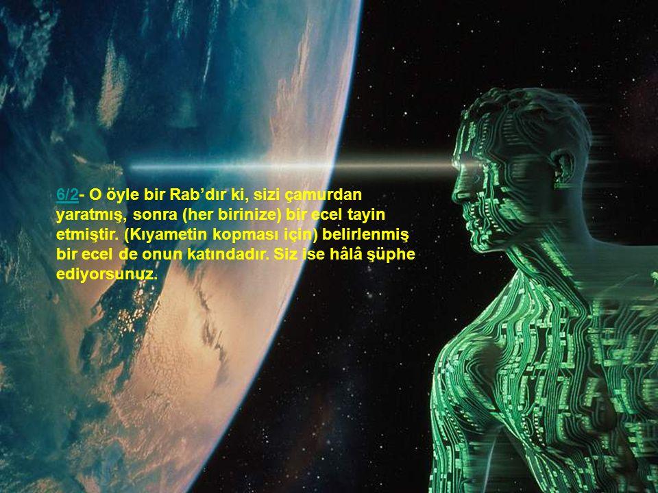 35/11- Allah sizi önce topraktan, sonra da az bir sudan (meniden) yarattı. Sonra sizi (erkekli dişili) eşler yaptı. Allah'ın ilmine dayanmadan hiçbir