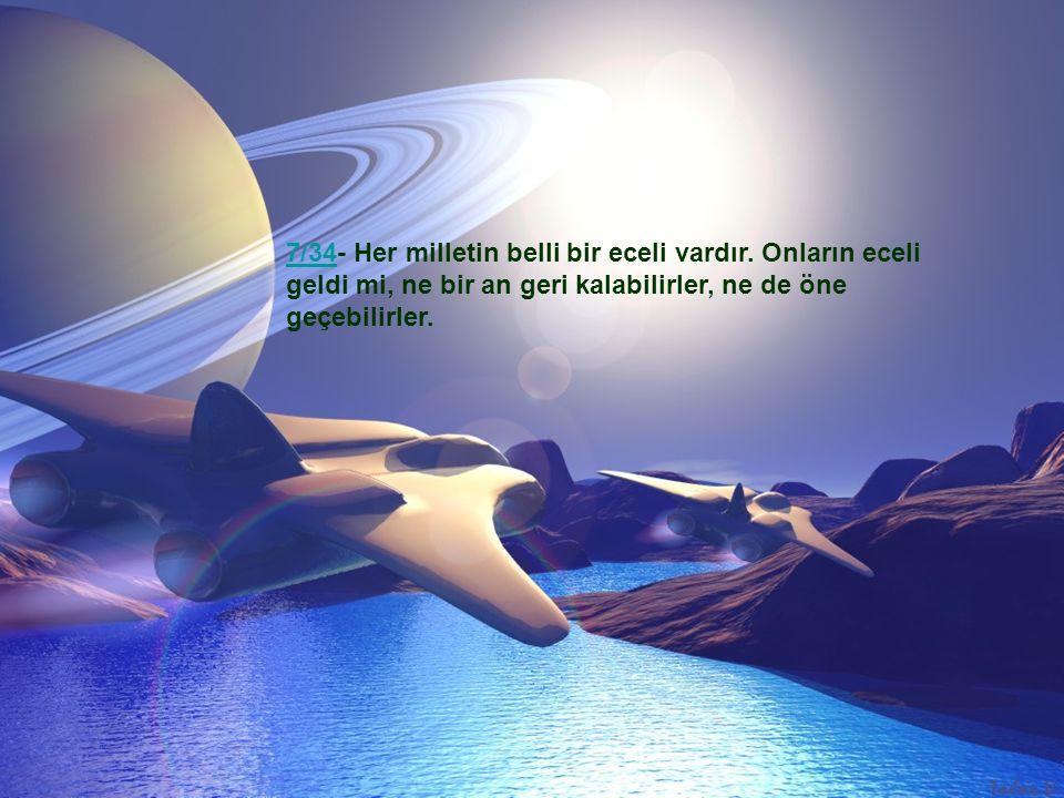 63/1163/11- Allah, eceli geldiğinde hiçbir kimseyi asla ertelemez. Allah bütün yaptıklarınızdan haberdardır.