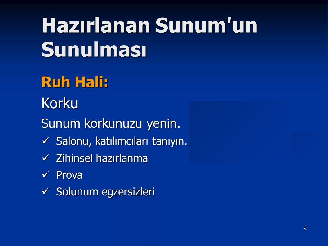 16 Hazırlanan Sunum un Sunulması Vücut Dili : Tahta kullanımı veya diğer nedenlerle sırtınızı izleyicilere dönmekten kaçının.