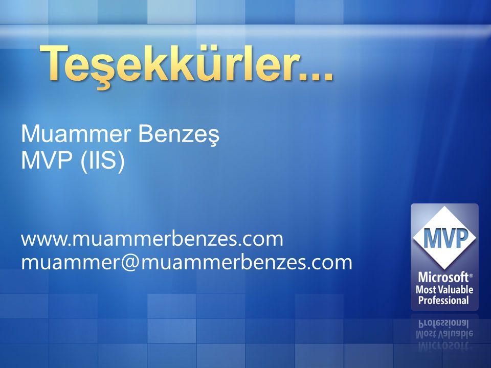Muammer Benzeş MVP (IIS) www.muammerbenzes.com muammer@muammerbenzes.com