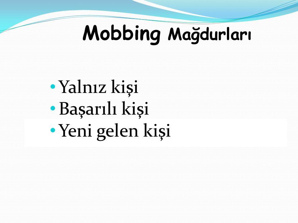 Mobbing Mağdurları. Yalnız kişi Başarılı kişi Yeni gelen kişi