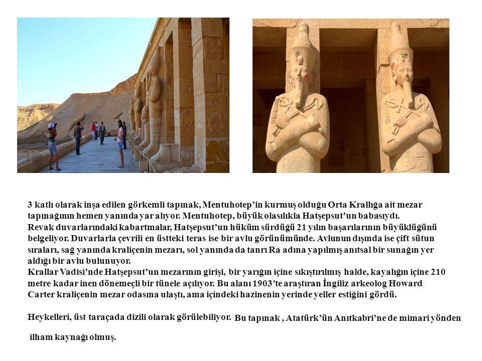 3 katlı olarak inşa edilen görkemli tapınak, Mentuhotep'in kurmuş olduğu Orta Krallığa ait mezar tapınağının hemen yanında yar alıyor. Mentuhotep, büy