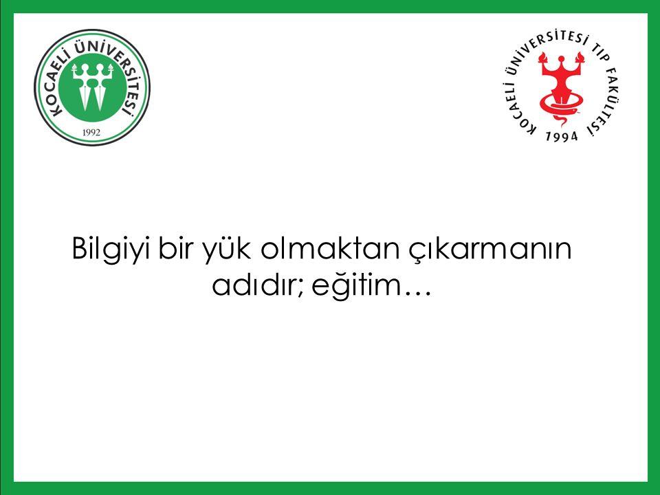 Bilgiyi bir yük olmaktan çıkarmanın adıdır; eğitim…