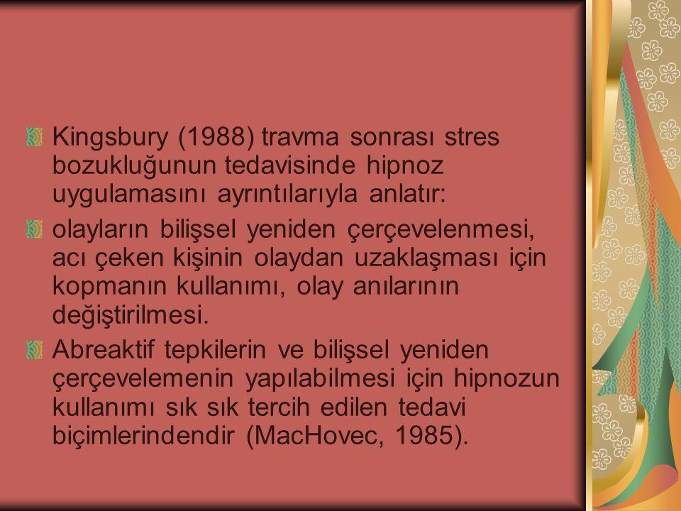 Kingsbury (1988) travma sonrası stres bozukluğunun tedavisinde hipnoz uygulamasını ayrıntılarıyla anlatır: olayların bilişsel yeniden çerçevelenmesi,