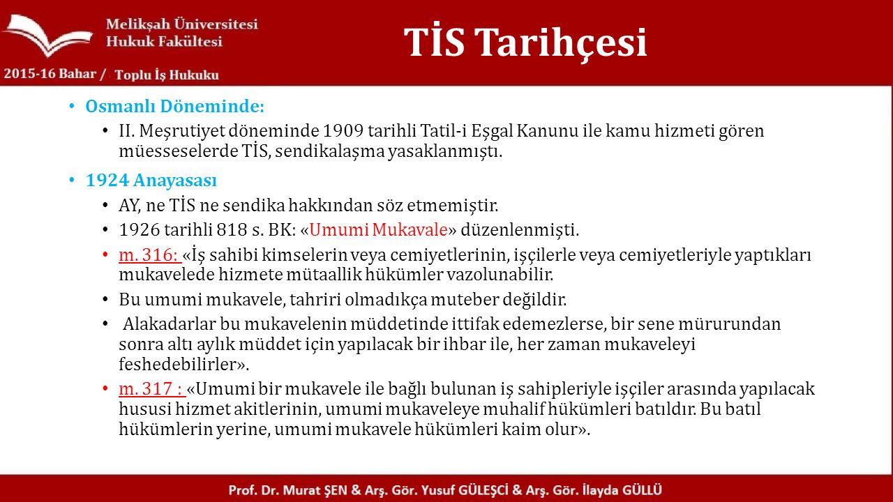 TİS Tarihçesi Osmanlı Döneminde: II.