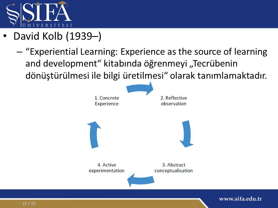 """David Kolb (1939–) – """"Experiential Learning: Experience as the source of learning and development"""" kitabında öğrenmeyi """"Tecrübenin dönüştürülmesi ile"""