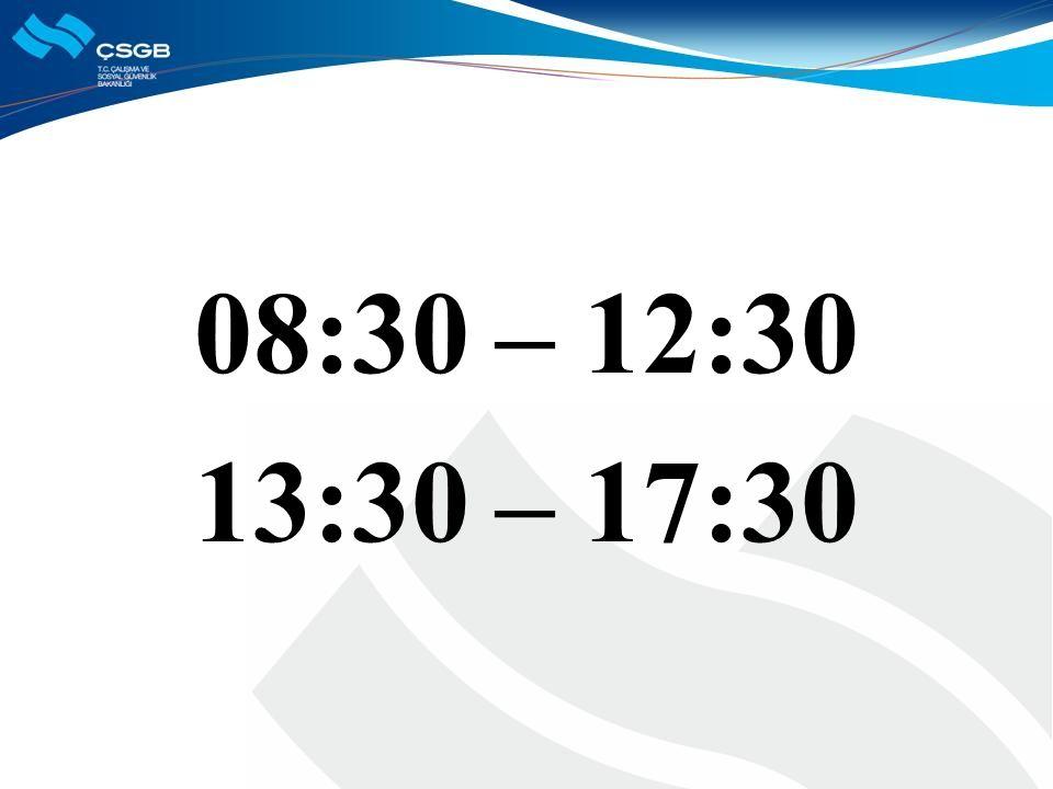 08:30 – 12:30 13:30 – 17:30