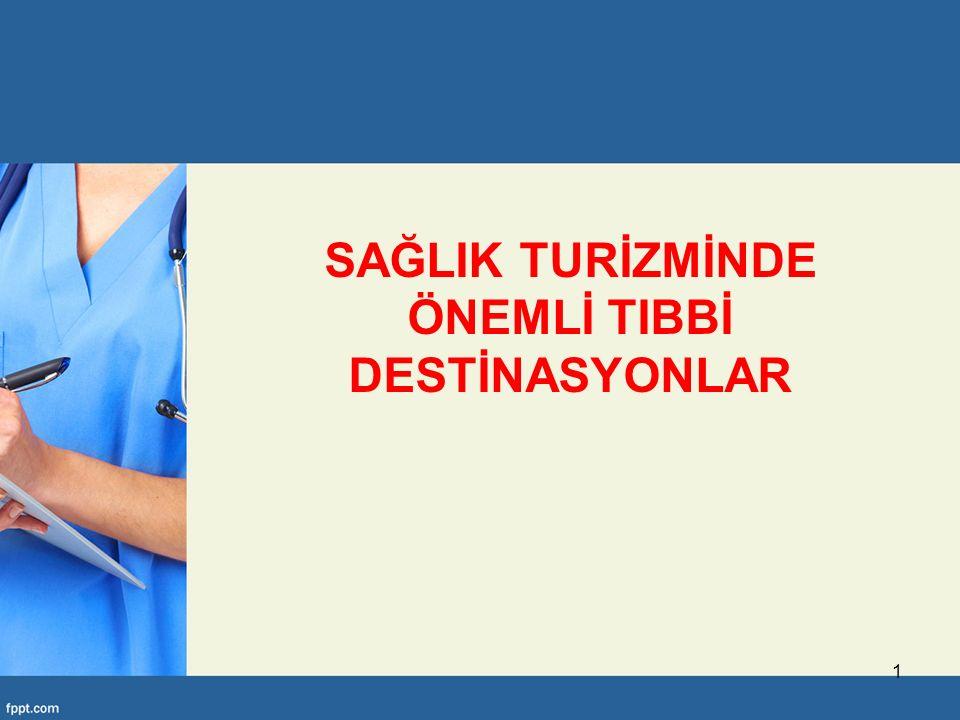 Dolayısıyla genel turizm açısından bir destinasyon olmak medikal turizm açısından da çekici olabilmektedir.