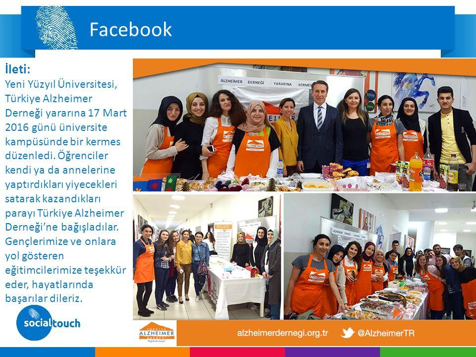 Facebook İleti: Yeni Yüzyıl Üniversitesi, Türkiye Alzheimer Derneği yararına 17 Mart 2016 günü üniversite kampüsünde bir kermes düzenledi.