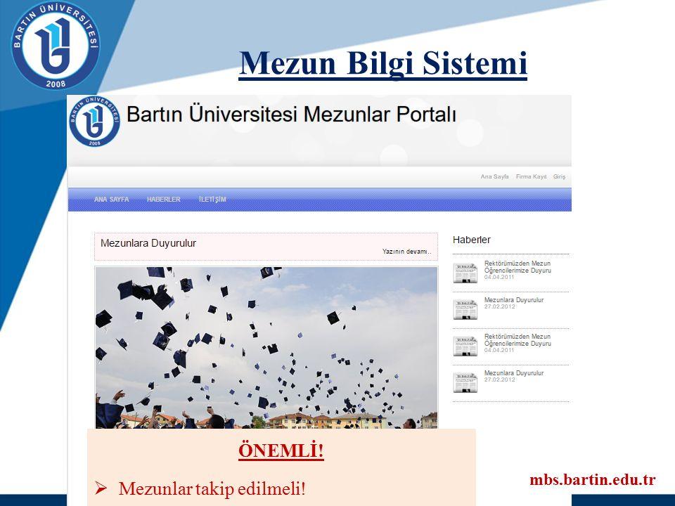 Mezun Bilgi Sistemi mbs.bartin.edu.tr ÖNEMLİ!  Mezunlar takip edilmeli!