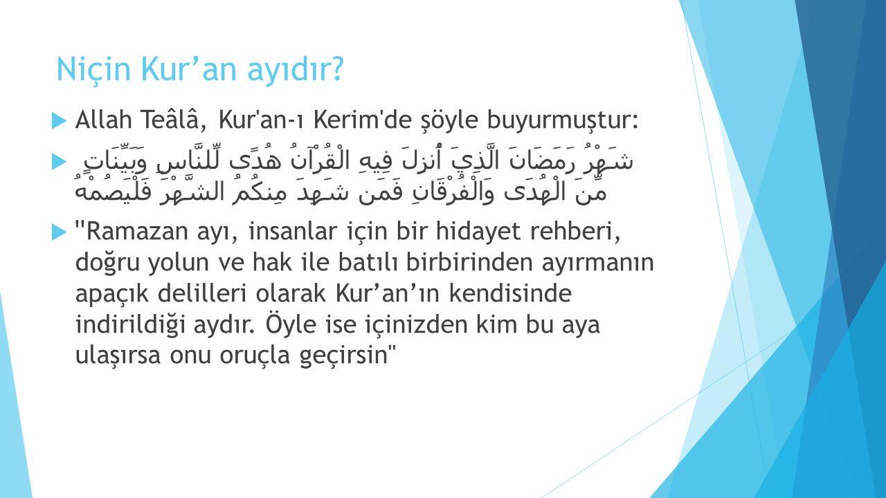 Niçin Kur'an ayıdır?  Allah Teâlâ, Kur'an-ı Kerim'de şöyle buyurmuştur:  شَهْرُ رَمَضَانَ الَّذِيَ أُنزِلَ فِيهِ الْقُرْآنُ هُدًى لِّلنَّاسِ وَبَيِّ