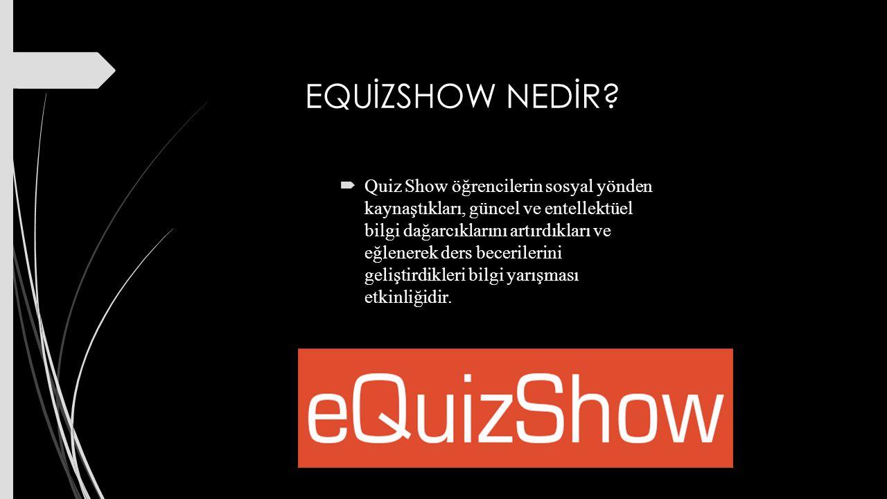 EQUİZSHOW NASIL KULLANILIR  İlk önce equizshow'un resmi web sayfasına girilir ve bir üyelik oluşturulur.