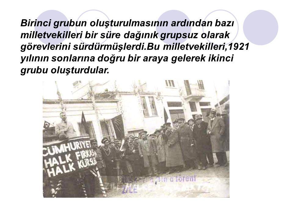 Birinci grubun oluşturulmasının ardından bazı milletvekilleri bir süre dağınık grupsuz olarak görevlerini sürdürmüşlerdi.Bu milletvekilleri,1921 yılının sonlarına doğru bir araya gelerek ikinci grubu oluşturdular.