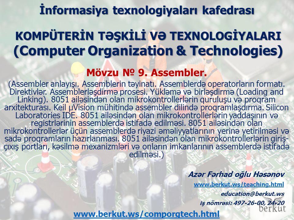 İnformasiya texnologiyaları kafedrası Mövzu № 9. Assembler. ( Assembler anlayışı. Assemblerin təyinatı. Assemblerdə operatorların formatı. Direktivlər