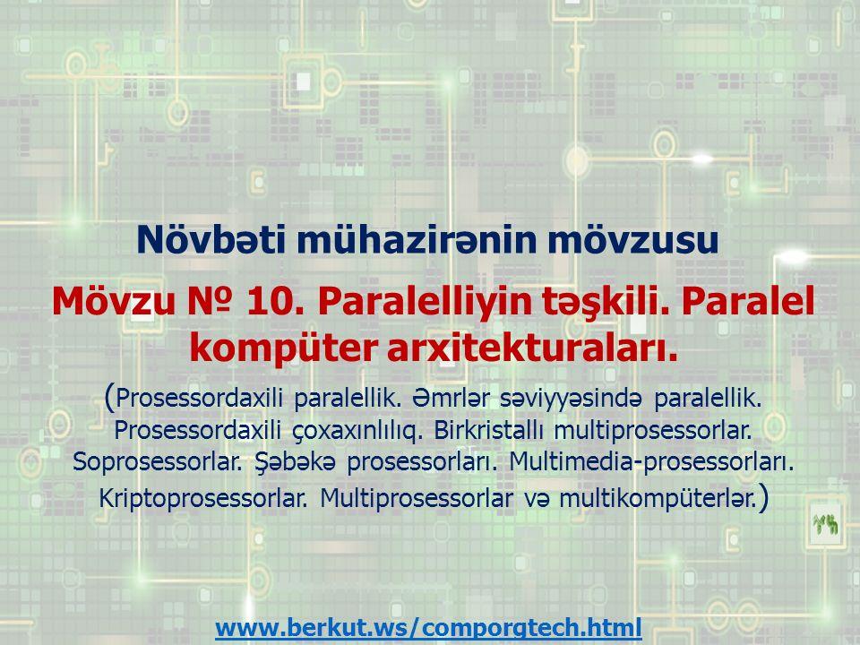 Növbəti mühazirənin mövzusu Mövzu № 10.Paralelliyin təşkili.