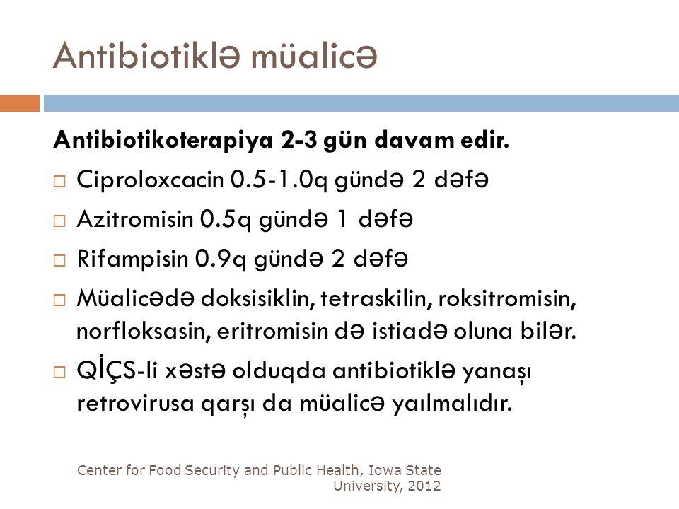 Antibiotikl ə müalic ə Antibiotikoterapiya 2-3 gün davam edir.