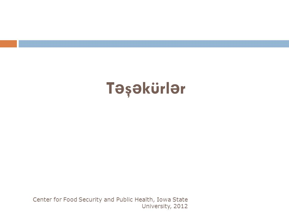 T ə ş ə kürl ə r Center for Food Security and Public Health, Iowa State University, 2012