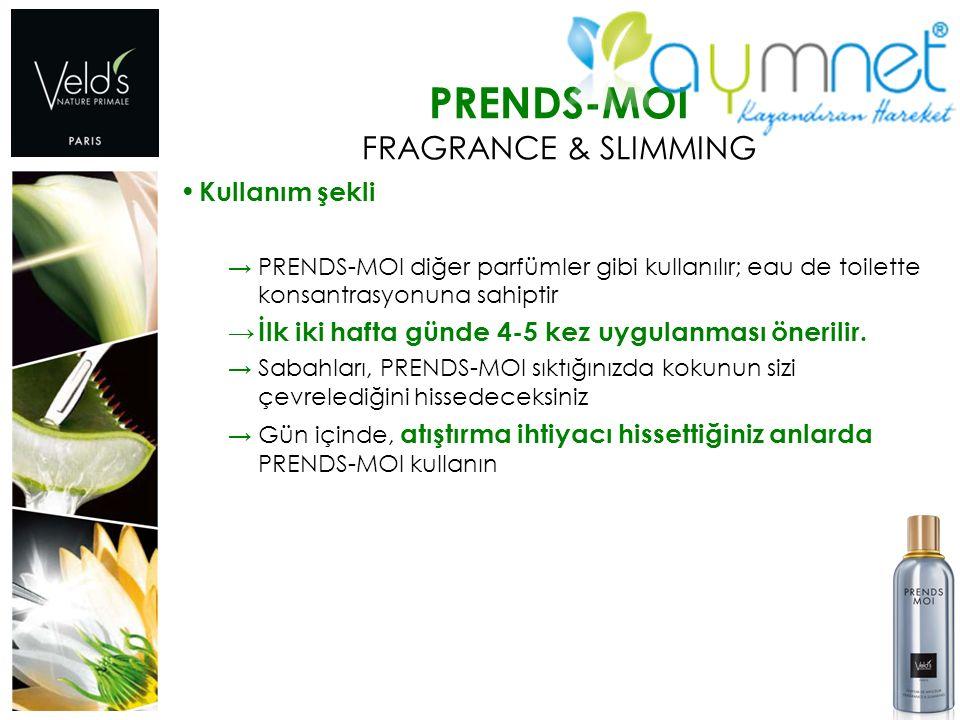 PRENDS-MOI FRAGRANCE & SLIMMING Kullanım şekli → PRENDS-MOI diğer parfümler gibi kullanılır; eau de toilette konsantrasyonuna sahiptir → İlk iki hafta