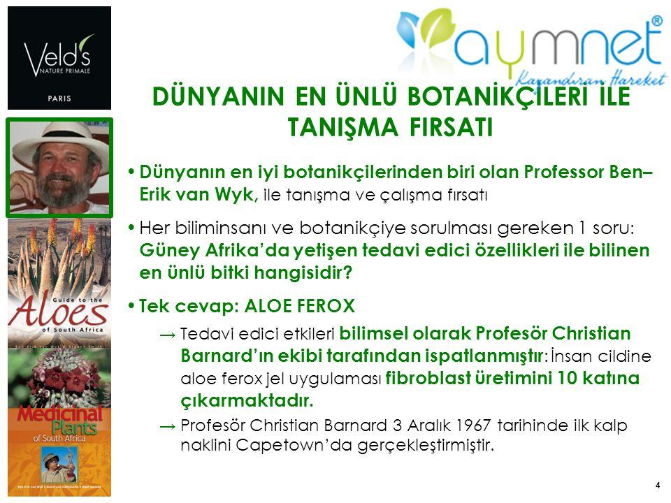 5 GÜNEY AFRİKA'DA YETİŞEN ÖZEL ETKEN MADDE ALOE FEROX Asphodeliacae familya 'sına ait bir tür olan Aloe Ferox, Güney Afrika ve Avrupa farmakope'lerinde yer almaktadır.