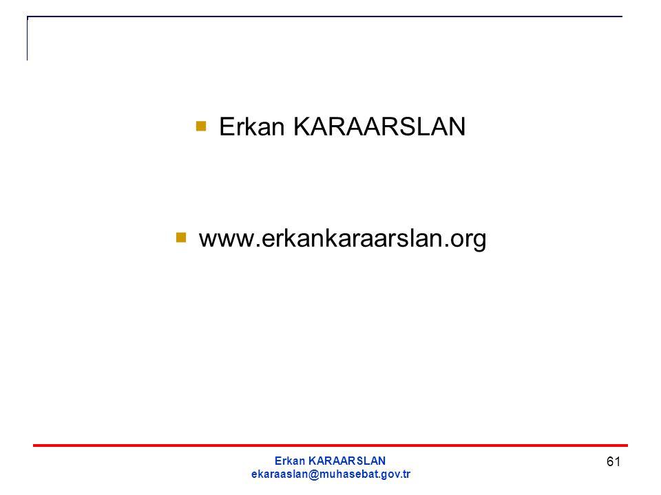 Erkan KARAARSLAN ekaraaslan@muhasebat.gov.tr 61  Erkan KARAARSLAN  www.erkankaraarslan.org