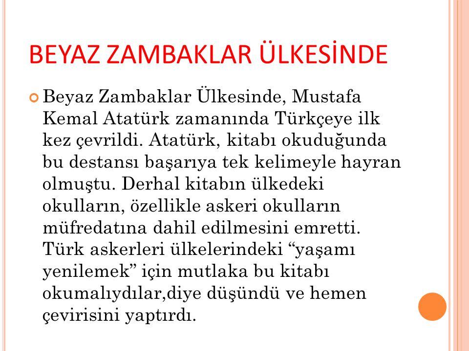 Beyaz Zambaklar Ülkesinde, Mustafa Kemal Atatürk zamanında Türkçeye ilk kez çevrildi.