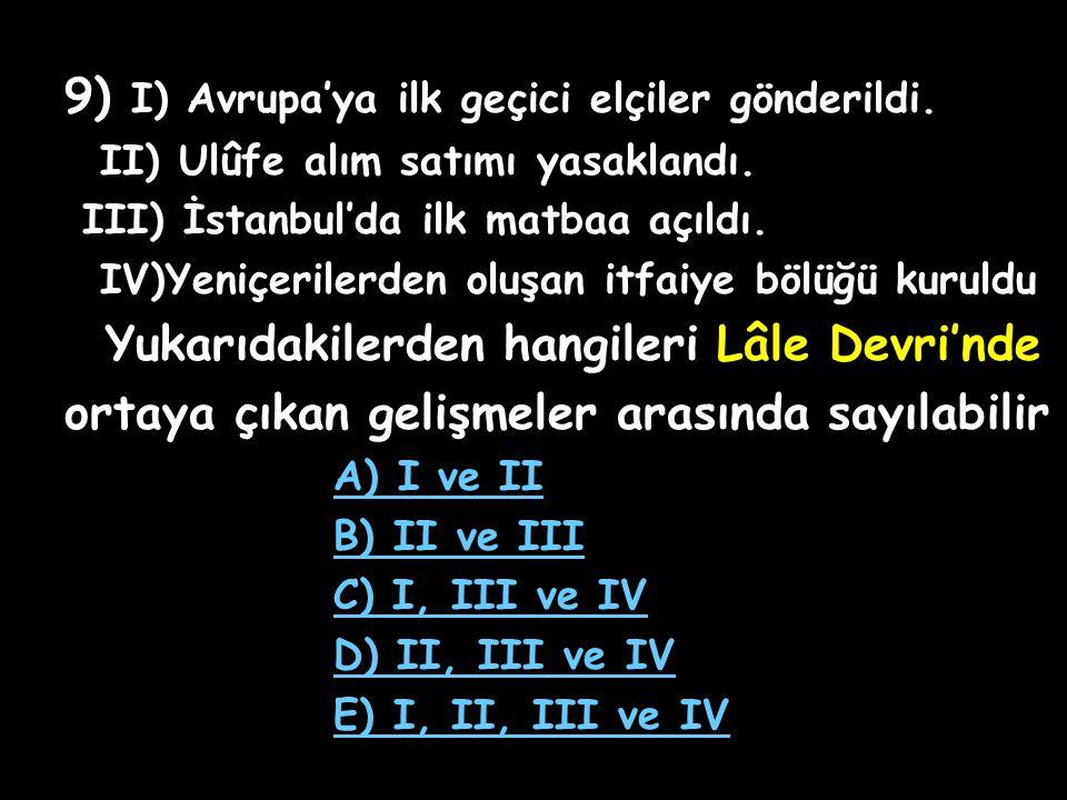 8) Osmanlı Devleti'nde din gerekçe gösterilerek matbaa açılmasına izin verilmemiştir. Bu durumun aşağıdakilerden hangisine neden olduğu söylenebilir?